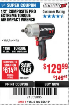 "Harbor Freight Coupon 1/2"" COMPOSITE PRO EXTREME TORQUE AIR IMPACT WRENCH Lot No. 62891 Expired: 5/26/19 - $129.99"