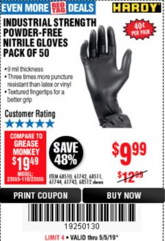 Harbor Freight Coupon INDUSTRIAL STRENGTH POWDER-FREE NITRILE GLOVES PACK OF 50 Lot No. 68510 Expired: 5/5/19 - $9.99