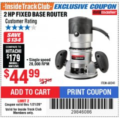 Harbor Freight ITC Coupon 2 HP FIXED BASE ROUTER Lot No. 68341 Expired: 1/21/20 - $44.99