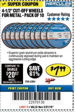 "Harbor Freight Coupon HERCULES 4-1/2"" CUT-OFF WHEELS FOR METAL - PACK OF 10 Lot No. 62804 Expired: 5/31/18 - $7.99"