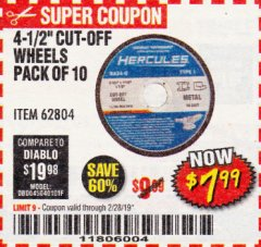 "Harbor Freight Coupon HERCULES 4-1/2"" CUT-OFF WHEELS FOR METAL - PACK OF 10 Lot No. 62804 Expired: 2/28/19 - $7.99"