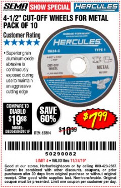 "Harbor Freight Coupon HERCULES 4-1/2"" CUT-OFF WHEELS FOR METAL - PACK OF 10 Lot No. 62804 Expired: 11/24/19 - $7.99"