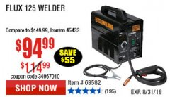 Harbor Freight Coupon 125 AMP FLUX-CORE WELDER Lot No. 63583/63582 Expired: 8/31/18 - $94.99