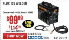Harbor Freight Coupon 125 AMP FLUX-CORE WELDER Lot No. 63583/63582 Expired: 3/31/19 - $99.99