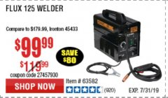 Harbor Freight Coupon 125 AMP FLUX-CORE WELDER Lot No. 63583/63582 Expired: 7/31/19 - $99.99