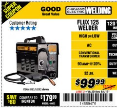 Harbor Freight Coupon 125 AMP FLUX-CORE WELDER Lot No. 63583/63582 Expired: 8/4/19 - $99.99