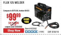 Harbor Freight Coupon 125 AMP FLUX-CORE WELDER Lot No. 63583/63582 Expired: 9/30/19 - $99.99