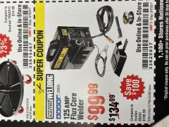 Harbor Freight Coupon 125 AMP FLUX-CORE WELDER Lot No. 63583/63582 Valid Thru: 3/15/21 - $99.99
