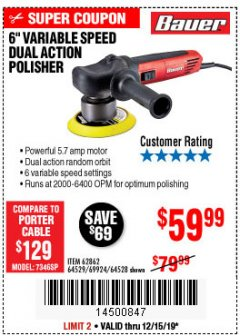 "Harbor Freight Coupon BAUER 6"" VARIABLE SPEED DUAL ACTION POLISHER Lot No. 69924/62862/64528/64529 Expired: 12/15/19 - $59.99"