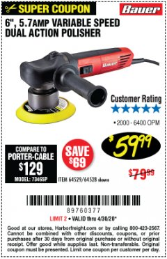 "Harbor Freight Coupon BAUER 6"" VARIABLE SPEED DUAL ACTION POLISHER Lot No. 69924/62862/64528/64529 Valid Thru: 4/30/20 - $59.99"