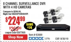 Harbor Freight Coupon 8 CHANNEL SURVEILLANCE DVR WITH 4 HD CAMERAS AND MOBILE MONITORING CAPABILITIES Lot No. 63890 Expired: 9/30/19 - $224.99