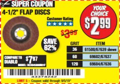 "Harbor Freight Coupon 4.5"" FLAP DISCS Lot No. 67639/61500/69602/67637/69604 Expired: 9/5/19 - $2.99"