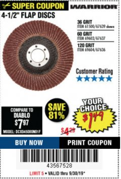 "Harbor Freight Coupon 4.5"" FLAP DISCS Lot No. 67639/61500/69602/67637/69604 Expired: 9/30/19 - $1.49"