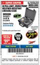 Harbor Freight Coupon APACHE 3800 WEATHERPROOF PROTECTIVE CASE Lot No. 63927 Expired: 3/18/18 - $29.99