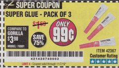 Harbor Freight Coupon SUPER GLUE PACK OF 3 Lot No. 42367 Expired: 11/7/19 - $0.99