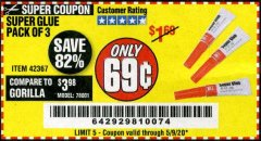 Harbor Freight Coupon SUPER GLUE PACK OF 3 Lot No. 42367 Expired: 6/30/20 - $0.69