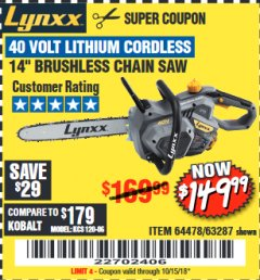 "Harbor Freight Coupon LYNXX 40 VOLT LITHIUM 14"" CORDLESS CHAIN SAW Lot No. 63287/64478 Expired: 10/15/18 - $149.99"
