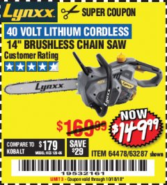 "Harbor Freight Coupon LYNXX 40 VOLT LITHIUM 14"" CORDLESS CHAIN SAW Lot No. 63287/64478 Expired: 10/18/18 - $149.99"