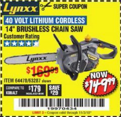 "Harbor Freight Coupon LYNXX 40 VOLT LITHIUM 14"" CORDLESS CHAIN SAW Lot No. 63287/64478 Expired: 11/3/18 - $149.99"