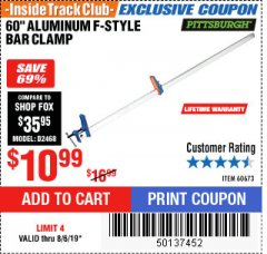 "Harbor Freight ITC Coupon 60"" ALUMINIUM F-STYLE BAR CLAMP Lot No. 60673 Expired: 8/6/19 - $10.99"
