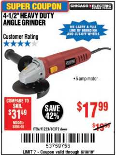 "Harbor Freight Coupon 4-1/2"" HEAVY DUTY ANGLE GRINDER Lot No. 91223/60372 Expired: 6/18/18 - $17.99"