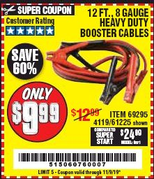 Harbor Freight Coupon 12 FT., 8 GAUGE HEAVY DUTY BOOSTER CABLES Lot No. 69295/61225 Expired: 11/9/19 - $9.99