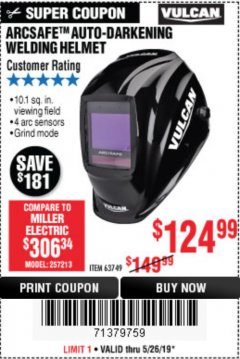 Harbor Freight Coupon VULCAN ARCSAFE AUTO-DARKENING WELDING HELMET Lot No. 63749 Expired: 5/26/19 - $124.99