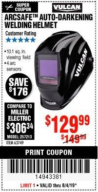 Harbor Freight Coupon VULCAN ARCSAFE AUTO-DARKENING WELDING HELMET Lot No. 63749 Expired: 8/4/19 - $129.99