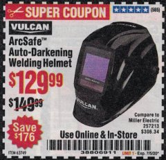 Harbor Freight Coupon VULCAN ARCSAFE AUTO-DARKENING WELDING HELMET Lot No. 63749 Valid: 6/23/20 - 7/5/20 - $129.99