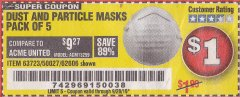 Harbor Freight Coupon DUST AND PARTICLE MASK 5 PACK Lot No. 62606/63723/50027 Expired: 9/28/19 - $1