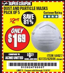 Harbor Freight Coupon DUST AND PARTICLE MASK 5 PACK Lot No. 62606/63723/50027 Expired: 11/9/19 - $1.69