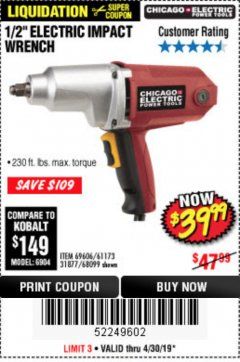 "Harbor Freight Coupon 1/2"" ELECTRIC IMPACT WRENCH Lot No. 31877/61173/68099/69606 Expired: 4/30/19 - $39.99"