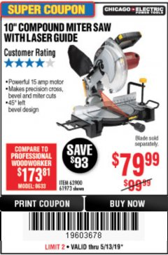 "Harbor Freight Coupon 10"" COMPOUND MITER SAW WITH LASER GUIDE Lot No. 61973/63900/69683 Expired: 5/13/19 - $79.99"