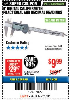 "Harbor Freight Coupon 6"" DIGITAL CALIPER WITH FRACTIONAL AND DECIMAL READINGS Lot No. 62569/63731 Expired: 7/31/18 - $9.99"