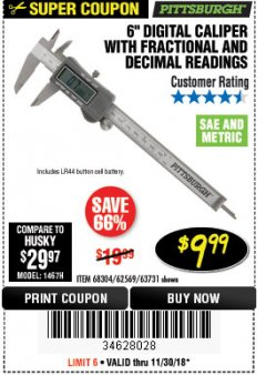 "Harbor Freight Coupon 6"" DIGITAL CALIPER WITH FRACTIONAL AND DECIMAL READINGS Lot No. 62569/63731 Expired: 11/30/18 - $9.99"