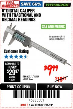 "Harbor Freight Coupon 6"" DIGITAL CALIPER WITH FRACTIONAL AND DECIMAL READINGS Lot No. 62569/63731 Expired: 1/31/19 - $9.99"