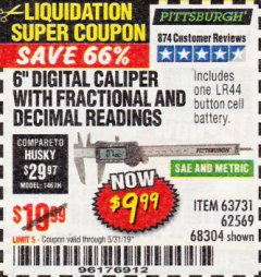 "Harbor Freight Coupon 6"" DIGITAL CALIPER WITH FRACTIONAL AND DECIMAL READINGS Lot No. 62569/63731 Expired: 5/31/19 - $9.99"