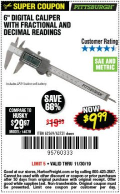 "Harbor Freight Coupon 6"" DIGITAL CALIPER WITH FRACTIONAL AND DECIMAL READINGS Lot No. 62569/63731 Expired: 11/30/19 - $9.99"
