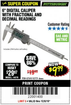 "Harbor Freight Coupon 6"" DIGITAL CALIPER WITH FRACTIONAL AND DECIMAL READINGS Lot No. 62569/63731 Expired: 12/8/19 - $9.99"