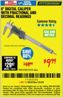 "Harbor Freight Coupon 6"" DIGITAL CALIPER WITH FRACTIONAL AND DECIMAL READINGS Lot No. 62569/63731 Expired: 1/31/20 - $9.99"