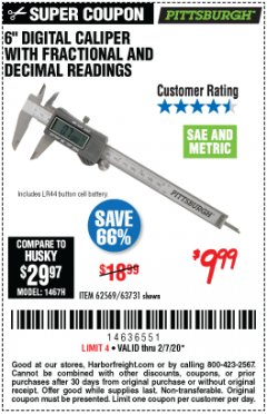 "Harbor Freight Coupon 6"" DIGITAL CALIPER WITH FRACTIONAL AND DECIMAL READINGS Lot No. 62569/63731 Expired: 2/7/20 - $9.99"