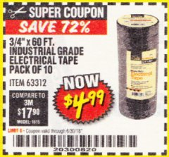 "Harbor Freight Coupon 3/4"" X 60 FT. INDUSTRIAL GRADE ELECTRICAL TAPE PACK OF 10 Lot No. 63312/64836 Expired: 6/30/18 - $4.99"
