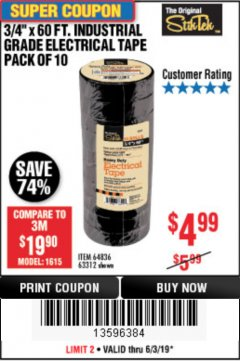 "Harbor Freight Coupon 3/4"" X 60 FT. INDUSTRIAL GRADE ELECTRICAL TAPE PACK OF 10 Lot No. 63312/64836 Expired: 6/30/19 - $4.99"