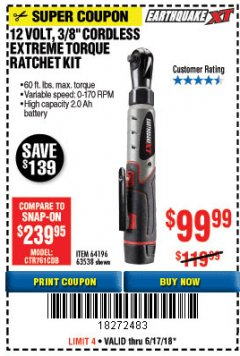 "Harbor Freight Coupon EARTHQUAKE XT 12 VOLT, 3/8"" CORDLESS EXTREME TORQUE RATCHET KIT Lot No. 63538/64196 Expired: 6/17/18 - $99.99"