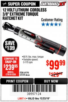 "Harbor Freight Coupon EARTHQUAKE XT 12 VOLT, 3/8"" CORDLESS EXTREME TORQUE RATCHET KIT Lot No. 63538/64196 Expired: 12/23/18 - $99.99"