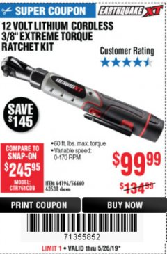 "Harbor Freight Coupon EARTHQUAKE XT 12 VOLT, 3/8"" CORDLESS EXTREME TORQUE RATCHET KIT Lot No. 63538/64196 Expired: 5/26/19 - $99.99"