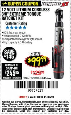 "Harbor Freight Coupon EARTHQUAKE XT 12 VOLT, 3/8"" CORDLESS EXTREME TORQUE RATCHET KIT Lot No. 63538/64196 Expired: 11/30/19 - $99.99"
