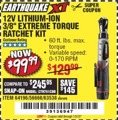 "Harbor Freight Coupon EARTHQUAKE XT 12 VOLT, 3/8"" CORDLESS EXTREME TORQUE RATCHET KIT Lot No. 63538/64196 Expired: 1/5/20 - $99.99"