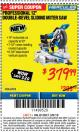 "Harbor Freight ITC Coupon HERCULES PROFESSIONAL 12"" DOUBLE-BEVEL SLIDING MITER SAW Lot No. 63978/56682 Expired: 3/8/18 - $379.99"