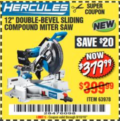 "Harbor Freight Coupon HERCULES PROFESSIONAL 12"" DOUBLE-BEVEL SLIDING MITER SAW Lot No. 63978/56682 Expired: 8/10/18 - $379.99"